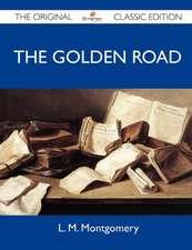 The Golden Road - The Original Classic Edition