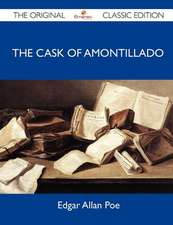 The Cask of Amontillado - The Original Classic Edition
