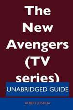 The New Avengers (TV Series) - Unabridged Guide