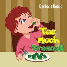 Too Much Broccoli
