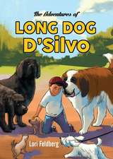 The Adventures of Long Dog D'Silvo