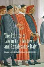 The Politics of Law in Late Medieval and Renaissance Italy: Forty Years on