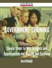 Government Training - Simple Steps to Win, Insights and Opportunities for Maxing Out Success