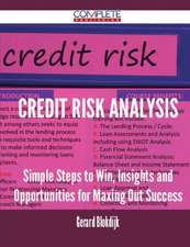 Credit Risk Analysis - Simple Steps to Win, Insights and Opportunities for Maxing Out Success