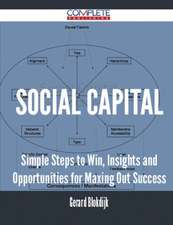 Social Capital - Simple Steps to Win, Insights and Opportunities for Maxing Out Success