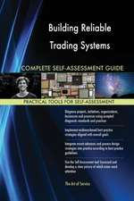 Building Reliable Trading Systems Complete Self-Assessment Guide