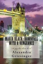 Maria Black; Downfall with a Vengeance