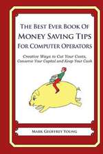The Best Ever Book of Money Saving Tips for Computer Operators