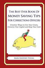 The Best Ever Book of Money Saving Tips for Corrections Officers