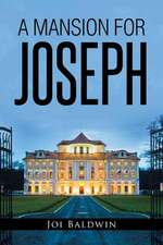A Mansion for Joseph