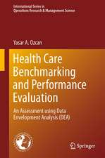 Health Care Benchmarking and Performance Evaluation: An Assessment using Data Envelopment Analysis (DEA)