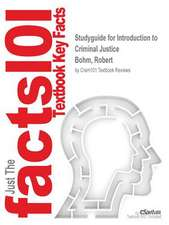 Studyguide for Introduction to Criminal Justice by Bohm, Robert, ISBN 9780078111532