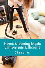 Home Cleaning Made Simple and Efficient