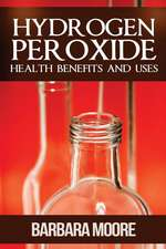 Hydrogen Peroxide Health Benefits and Uses