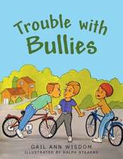 Trouble with Bullies