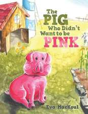 The Pig Who Didn't Want to Be Pink