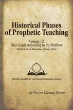 Historical Phases of Prophetic Teaching Volume III
