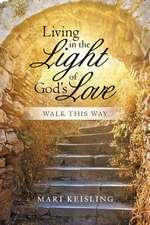 Living in the Light of God's Love