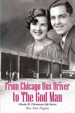 From Chicago Bus Driver to the God Man