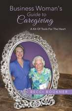 Business Woman's Guide to Caregiving