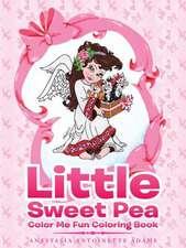 Little Sweet Pea Color Me Fun Coloring Book