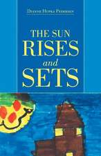 The Sun Rises and Sets