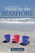From the House by the Seashore