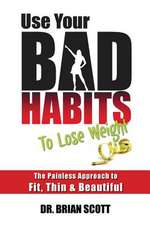 Use Your Bad Habits to Lose Weight
