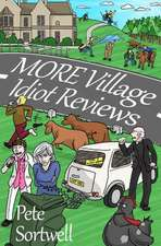 More Village Idiot Reviews (a Laugh Out Loud Comedy Sequel)