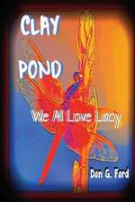 Clay Pond - We All Love Lacy