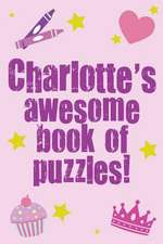 Charlotte's Awesome Book of Puzzles!
