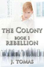 The Colony Book 1