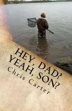Hey, Dad? Yeah, Son?