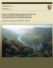 Structure and Functioning of Large River Ecosystems in the Eastern Rivers and Mountains Network