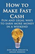 How to Make Fast Cash
