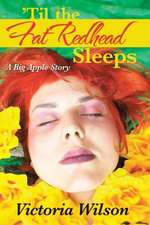 'Til the Fat Redhead Sleeps