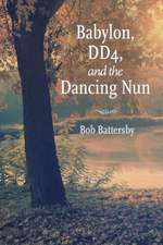 Babylon, Dd4, and the Dancing Nun