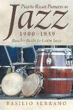 Puerto Rican Pioneers in Jazz, 1900-1939