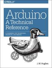 Arduino – A Technical Reference