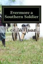 Evermore a Southern Soldier
