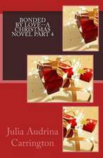 Bonded by Love--A Christmas Novel Part 4