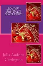 Bonded by Love--A Christmas Novel Part 3