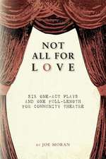 Not All for Love