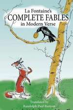 La Fontaine's Complete Fables in Modern Verse