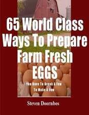65 World Class Ways to Prepare Farm Fresh Eggs