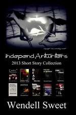 Independantwriters 2013 Short Story Collection