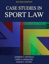 Case Studies in Sport Law 2nd Edition:  Dynamic Human Anatomy