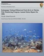Kalaupapa National Historical Park (Kala) Marine Fish Monitoring Program Annual Status Report for 2006
