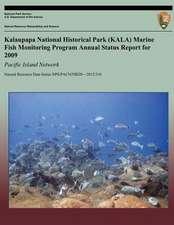 Kalaupapa National Historical Park (Kala) Marine Fish Monitoring Program Annual Status Report for 2009