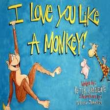 I Love You Like a Monkey